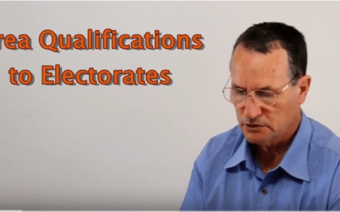 Electorates Need Area Qualifications (Video and text).